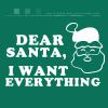 Dear Santa, I want everything